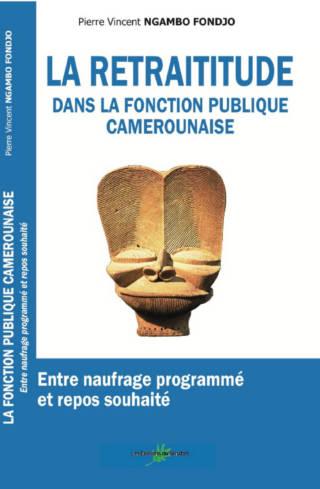La Retraititude dans la Fonction Publique Camerounaise