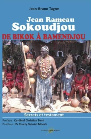 Jean Rameau SOKOUDJOU : de Bikok à Bamendjou